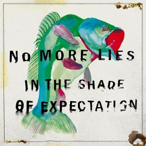 no more lies in the shade of expectation